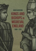 Kings and Bishops in Medieval England, 1066-1216