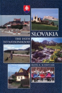 Matej K. Schwitzer - Slovakia: The Path to Nationhood