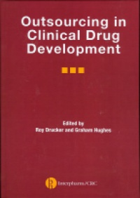 Drucker R. - Oustsourcing in Clinical Drug Development
