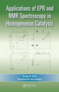 Evgenii Talsi, Konstantin Bryliakov - Applications of EPR and NMR Spectroscopy in Homogeneous Catalysis