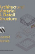 Architectural Material & Detail Structure?Advanced Materials
