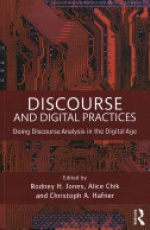 Discourse and Digital Practices: Doing discourse analysis in the digital age