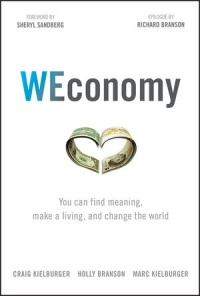 Craig Kielburger, Holly Branson, Marc Kielburger - WEconomy: You Can Find Meaning, Make A Living, and Change the World