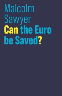 Malcolm Sawyer - Can the Euro be Saved?