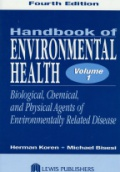 Handbook of Environmental Health, Vol.1: Biological, Chemical, and Physical Agents of Environmentally Related Disease