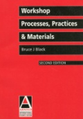 Workshop Processes, Practices and Materials