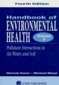 Handbook of Environmental Health, Vol.2: Pollutant Interactions in Air, Water, and Soil