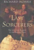 The Last Sorceres: The Path from Alchemy to the Periodic Table