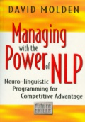 Managing with the Power of NLP Neuro-linguistic Programming for Competitive Advantage