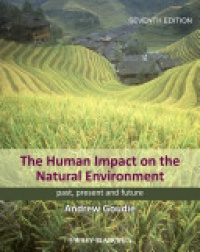 Goudie A. - The Human Impact on the Natural Environment