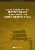 Sixty Years of the Protection and Development of Human Rights in China