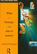 What is Strategy-and Does it Matter?