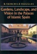 Gardens, Landscape and Vision in the Palaces of Islamic Spain