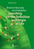 Between Necesity and Probability: Searching for the Definition and Origin of Life
