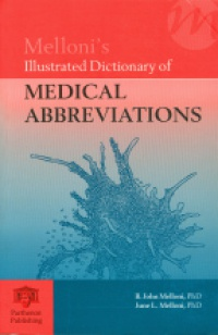Melloni B.J. - Mellonis Illustrated Dictionary of Medical Abbreviations