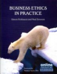 Robinson - Business Ethics in Practice